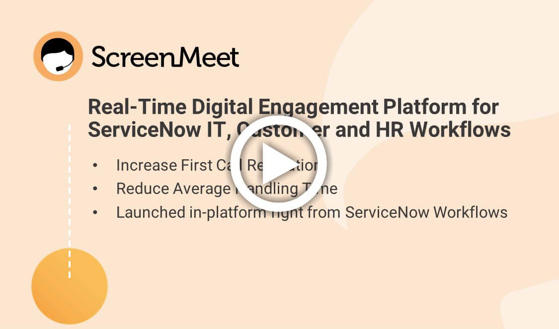 ScreenMeet for ServiceNow IT, Customer & HR Workflows