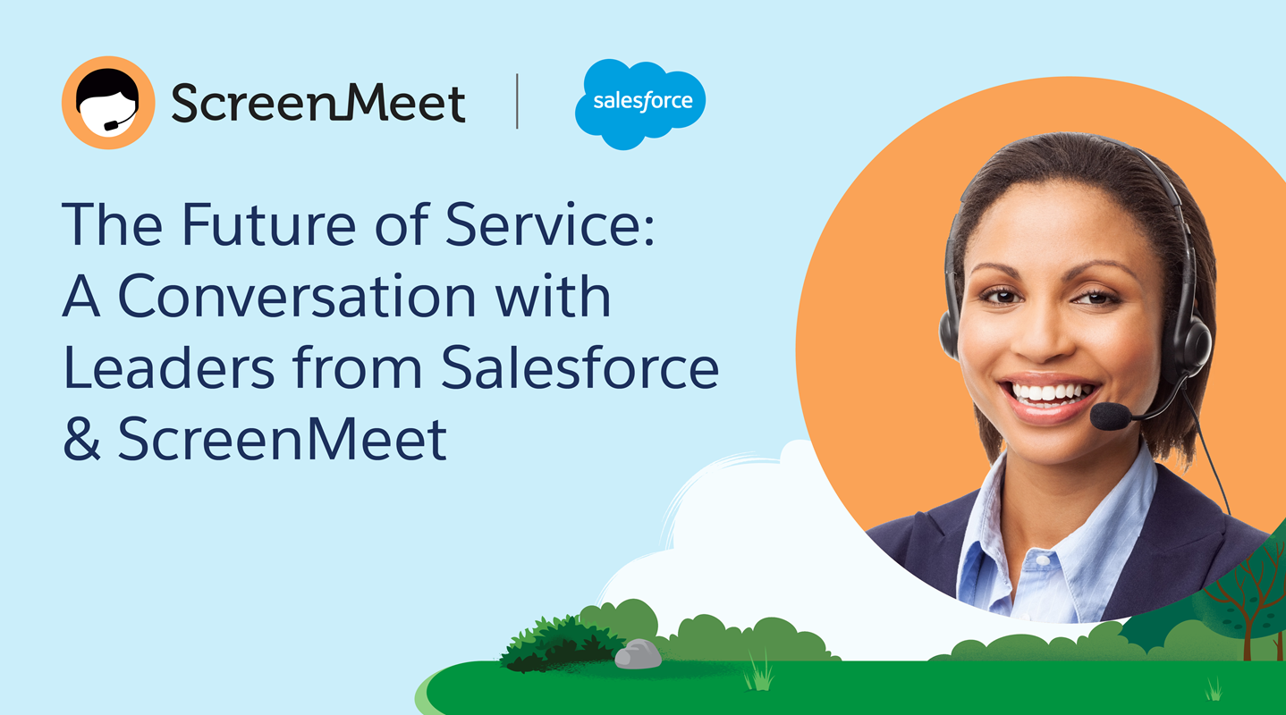 Salesforce uses Service Cloud with ScreenMeet to Drive Frictionless Customer Service