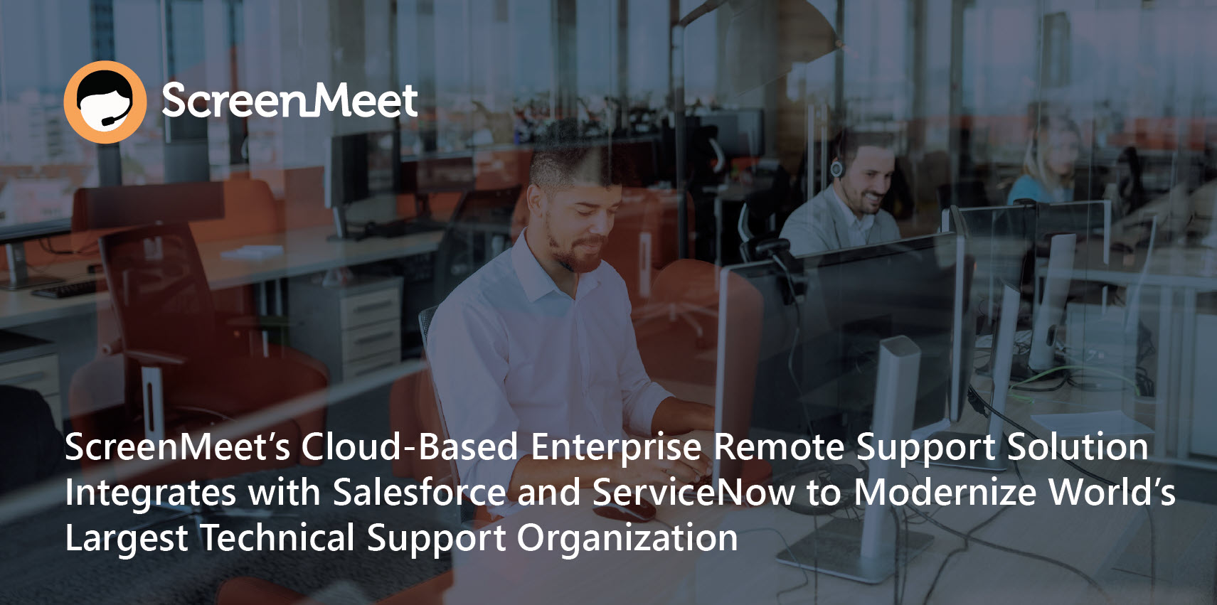 ScreenMeet's Cloud-Based Enterprise Customer Support Solution with Salesforce